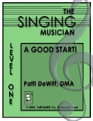 The Singing Musician Level One A Good Start Unison Patti DeWitt