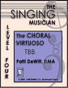The Singing Musician Choral Virtuoso Level 4 TBB Patti DeWitt