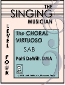 The Singing Musician Choral Virtuoso Level 4 SAB Patti DeWitt