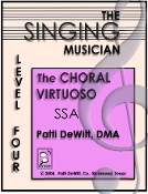 The Singing Musician Choral Virtuoso Level 4 SSA Patti DeWitt